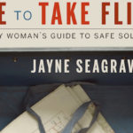 Inspiring Independent Female Travelers: A Conversation with Jayne Seagrave